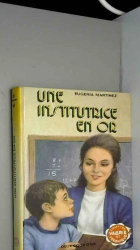 Eugenia Martinez - Une Institutrice en or (Collection Valérie et Véronique)