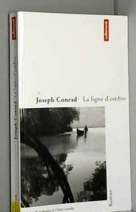 Joseph Conrad - La ligne d'ombre : Une confession