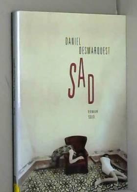 Daniel Desmarquest - Sad