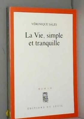 Veronique Sales - La Vie, simple et tranquille