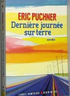 Eric Puchner et France Camus-Pichon - Dernière Journée sur Terre