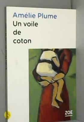 Amélie Plume - Un voile de coton
