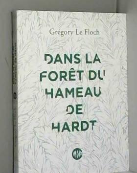 Grégory Le Floch - Dans la forêt du hameau de Hardt