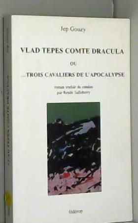 Jep Gouzy - Vlad Tepes comte Dracula ou Trois cavaliers de l'apocalyse