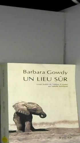 Barbara Gowdy - Un lieu sûr