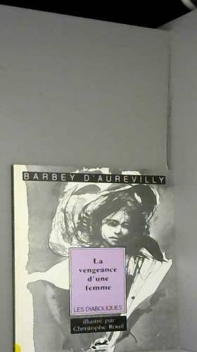 Jules Barbey d'Aurevilly - Vengeance d'une femme (la)