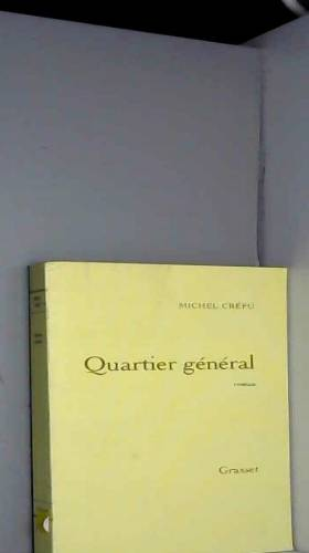 Michel Crépu - Quartier général