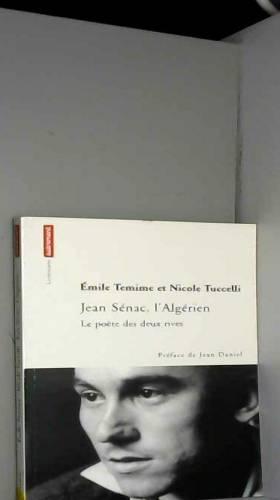 Nicole Tuccelli, Emile Temine et Jean Daniel - Jean Senac, l'Algérien