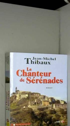 Jean-Michel THIBAUX - Le Chanteur de sérénades