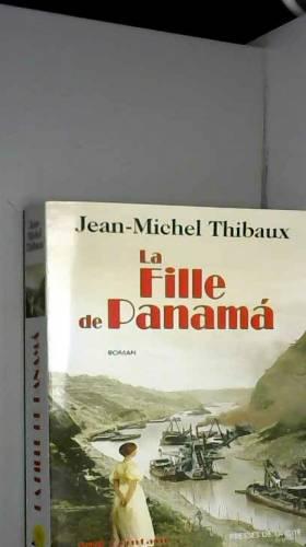 Jean-Michel Thibaux - La Fille de Panama