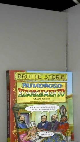 F. Triscari et Chiara Giunta - Rumoroso Risorgimento. Ediz. illustrata