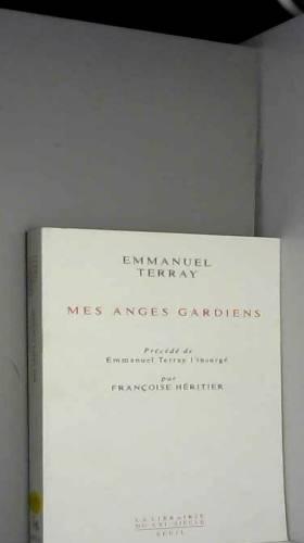 """Emmanuel Terray - Mes anges gardiens. précédé de """"Emmanuel Terray l'insurgé"""" par Françoise Héritier"""