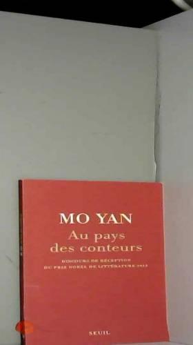 Mo yan - Au pays des conteurs. Discours du Prix Nobel de littérature 2012