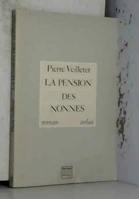 Pierre Veilletet - La pension des nonnes