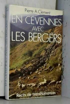 Clement Pierre A. - En Cévennes Avec Les Bergers  Récits De Transhumances