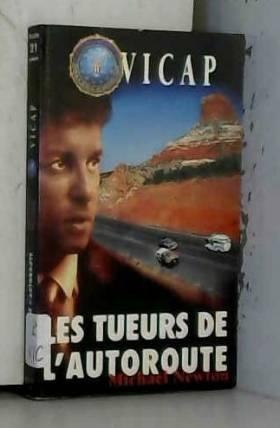 Michael Newton et Hélène Prouteau - Vicap, Tome 5 : Les tueurs de l'autoroute