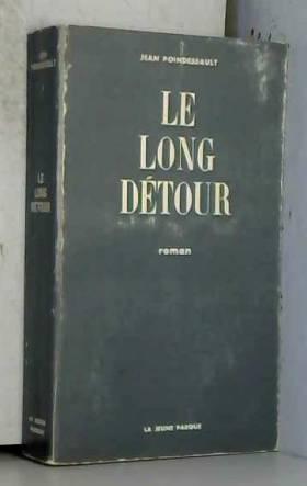 Jean Poindessault - Jean Poindessault. Le Long détour