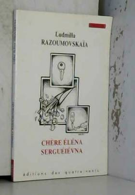 Ludmilla Razoumoskaïa - Chère Eléna Serguéiévna
