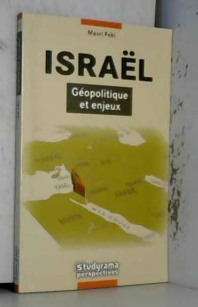 Masri Feki - Israël, géopolitique et enjeux