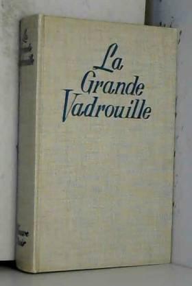 Georges Tabet et André Tabet - La Grande vadrouille : D'après le film de Gérard Oury