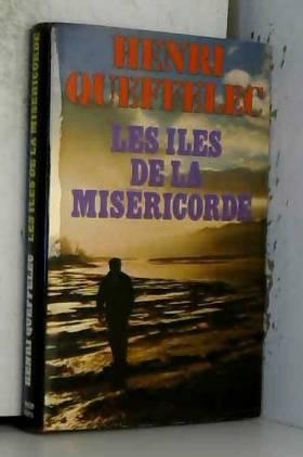 Queffelec Henri - Les iles de la miséricorde