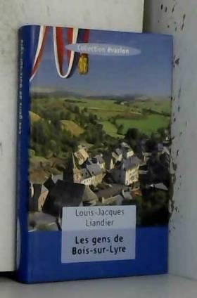 Louis-Jacques Liandier - Les gens de Bois-sur-Lyre