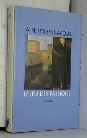 alberto bevilacqua, francoise brun et sans - le jeu des passions
