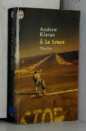 Andrew Klavan et Yves Sarda - A la trace