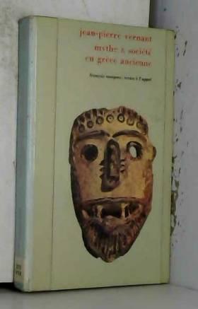 Vernant Jean-Pierre - Mythe et société en grèce ancienne.