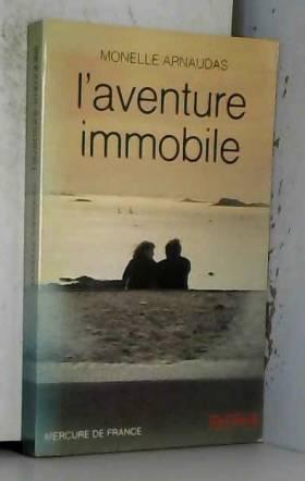 Arnaudas M - L'aventure immobile