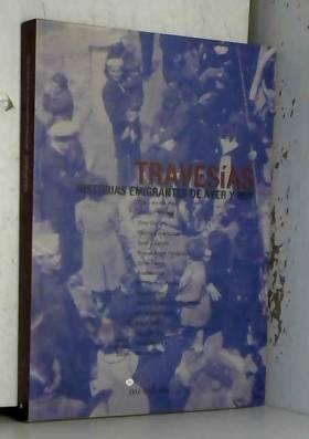 María Ángeles Sallé - Travesias. historias emigrantes de ayer y hoy