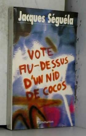 Jacques Séguéla - Vote au-dessus d'un nid de cocos