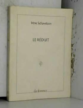 Irène Schavelzon - Le réduit