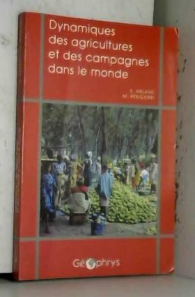 Michel Périgord et Samuel Arlaud - Dynamiques des agricultures et des campagnes dans le monde