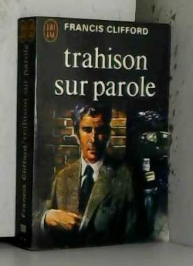 Clifford Francis - Trahison sur parole
