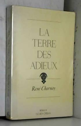 Charnay R - La terre des adieux / roman