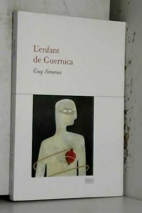 Guy Jimenes - L'enfant de Guernica
