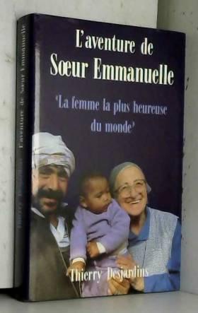 Thierry Desjardins - L'aventure de Soeur Emmanuelle