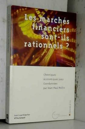 Collectif - Chroniques économiques 2002 - Les marchés financiers sont-ils rationnels ?