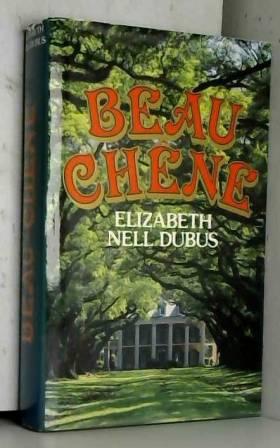 Dubus Elizabeth Nell - Beau-Chêne