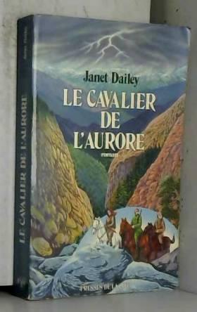 Janet Dailey - Le cavalier de l'aurore
