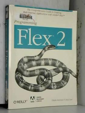 Chafic Kazoun et Joey Lott - Programming Flex 2