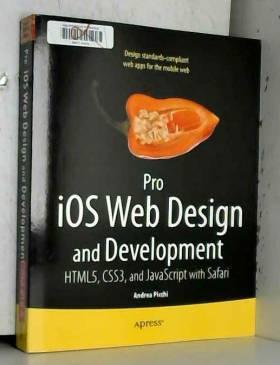 Andrea Picchi et Carl Willat - Pro iOS Web Design and Development: HTML5, CSS3, and JavaScript with Safari