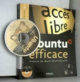 Lionel Dricot, Roland Mas, Jean-Marie Thomas et... - Ubuntu efficace (1Cédérom)
