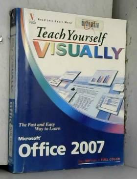 Sherry Willard Kinkoph - Teach Yourself VISUALLY Microsoft Office 2007