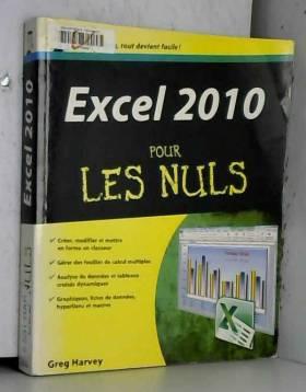 Greg HARVEY - Excel 2010 pour les Nuls