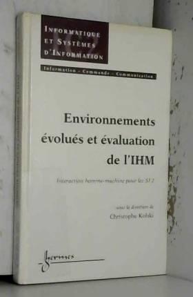 Christophe Kolski et Collectif - Environnements évolués et évaluation de l'IHM : Tome 2, Interaction homme-machine