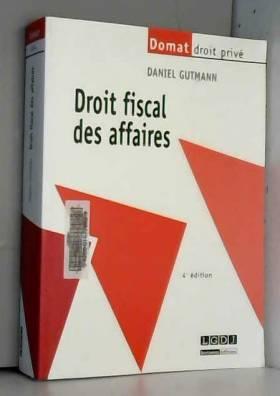 Daniel Gutmann - Droit fiscal des affaires