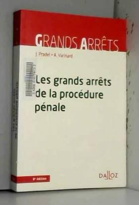 Jean Pradel et André Varinard - Les grands arrêts de la procédure pénale - 8e éd.