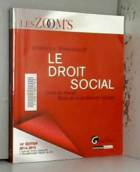 Dominique Grandguillot - Zoom's - Le Droit social 2014-2015, 16ème Ed